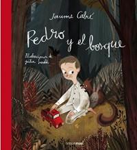 Pedro y el bosque/ Pedro and the Forest