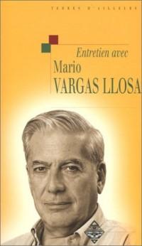 Entretien avec Mario Vargas Llosa, suive de :