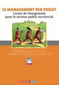 Le management par projet : Levier de changement pour le secteur public territorial