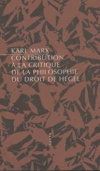 Contribution à la critique de la philosophie du droit de Hegel (nouvelle édition)