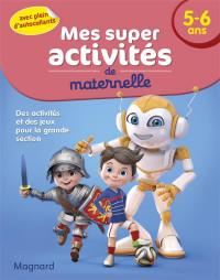 Mes Super activités - 5-6 ans -Footballeurs, Robots et Chevaliers