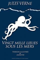 Vingt mille lieues sous les mers: illustré et annoté