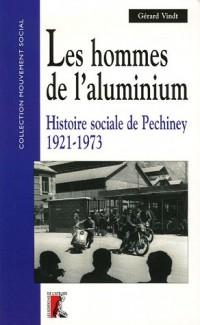 Les hommes de l'aluminium : Histoire sociale de Pechiney 1921-1973