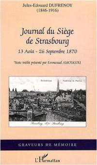 Journal du siège de Strasbourg : 13 août - 26 septembre 1870