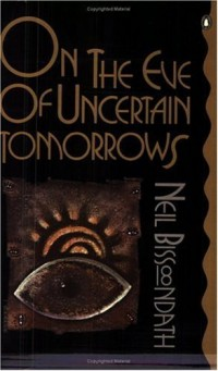 On the Eve of Uncertain Tomorrows