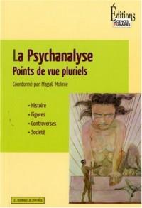 La Psychanalyse : Points de vue pluriels