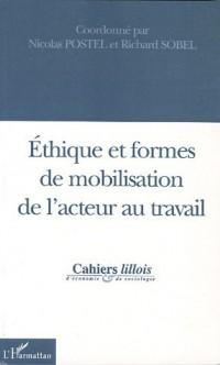 Ethiques et formes de mobilisation de l'acteur au travail