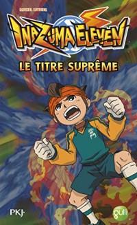 10. Inazuma Eleven : Le titre suprême (10)