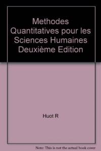Methodes Quantitatives pour les Sciences Humaines Deuxième Édition