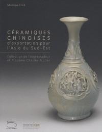 Céramiques chinoises d'exportation pour L'Asie du Sud-Est : Collection de l'Ambassadeur et Madame Charles Müller