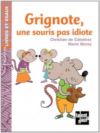 Grignote une Sourie Pas Idiote