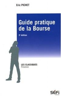 Guide pratique de la bourse : Manuel de théories et pratiques boursières
