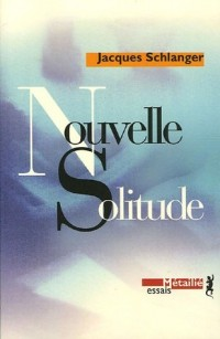 Nouvelle solitude.