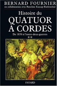 L'Histoire du quatuor à cordes, tome 2 : De 1870 à 1945