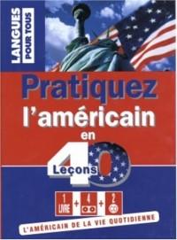Pratiquez l'américain en 40 lecons (1 livre + coffret 4 cassettes + 2 CD)