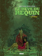 Le rêve du requin, cycle 2, Tome 2 : Dirty Business