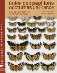 Guide des papillons nocturnes de France : Plus de 1620 espèces décrites et illustrées
