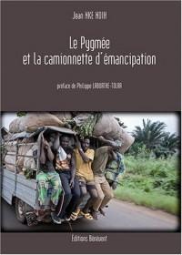 Le pygmée et la camionette d'émancipation