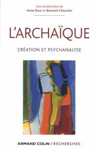 L'archaïque: Création et psychanalyse