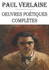 Paul Verlaine : oeuvres poétiques complètes