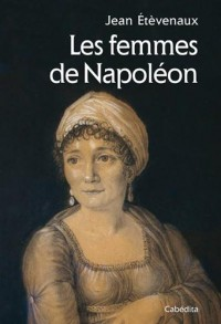 LES FEMMES DE NAPOLEON