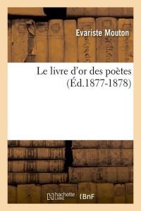 Le Livre d Or des Poetes  ed 1877 1878