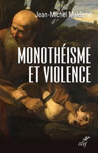 Monothéisme et violence : L'expérience chrétienne