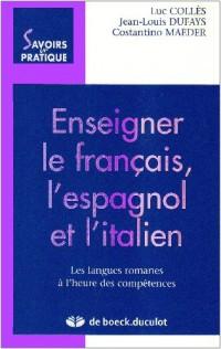 Enseigner le français, l'espagnol et l'italien : Les langues romanes à l'heure des compétences