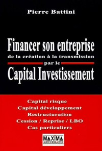 Financer son entreprise de la création à la transmission par le Capital investissement