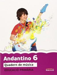 Andantino 6, música, 6 Educació Primària, 3 cicle. Quadern