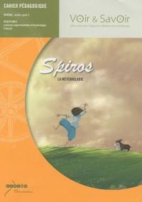 Spiros, la météorologie : Cahier pédagogique, Cycle 3