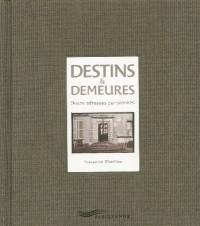 Destins et demeures : Douze adresses parisiennes