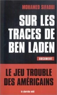Sur les traces de Ben Laden : le jeu trouble des Américains
