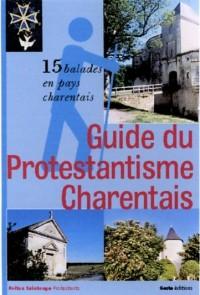 Guide du Protestantisme Charentais : 15 balades en Pays Charentais