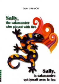 Sally la Salamandre Qui Jouait avec le Feu / Sally the Salamander ...