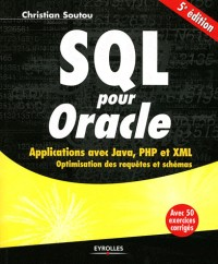 Sql pour Oracle - Applications avec Java, Php et Xml