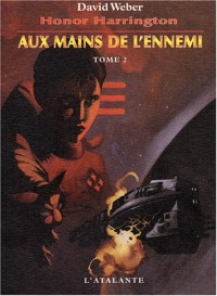 Honor Harrington, tome 2 : Aux mains de l'ennemi