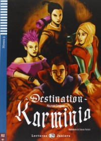 Teen Eli Readers: Destination Karminia + CD