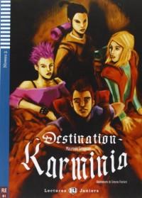 Teen Eli Readers: Destination Karminia + CD