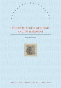 Etudes d'exégèse médiévale : Ancien Testatment