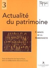 Actualité du patrimoine; Carnets de la marionnette/3
