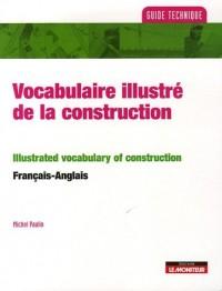 Vocabulaire illustré de la construction : Edition bilingue français-anglais