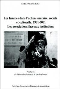 Les femmes dans l'action sanitaire, sociale et culturelle, 1901-2001. : Les associations face aux institutions