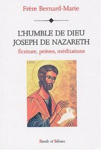 L'humble de Dieu, Joseph de Nazareth : Ecriture, prières, méditations