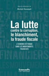 La lutte contre la corruption, le blanchiment, la fraude fiscale... : L'exigence d'éthique dans les mouvements financiers