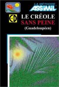Le Créole sans peine (Guadeloupéen) (1 livre + coffret de 2 CD)