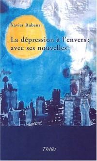 La dépression à l'envers : Avec ses nouvelles
