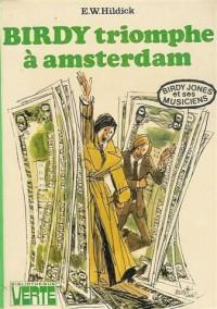 Birdy triomphe à Amsterdam : Collection : Bibliothèque verte cartonnée & illustrée : Série : Birdy Jones et ses musiciens