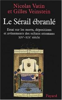 Le Sérail ébranlé : La Succession au trône Ottoman des origines au XIXe siècle