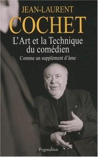 L'art et la technique du comédien : Comme un supplément d'âme